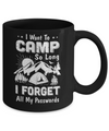 I Want To Camp So Long I Forget All My Passwords Camping Mug Coffee Mug | Teecentury.com