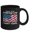 I Don't Kneel Proud To Be American Mug Coffee Mug | Teecentury.com