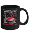 Veteran If You Haven't Risked Coming Home Under Flag Mug Coffee Mug | Teecentury.com