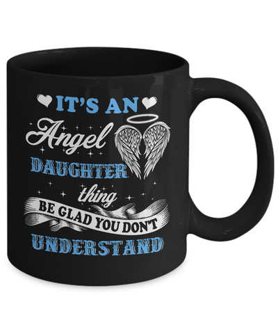 It's An Angel Daughter Thing Be Glad You Don't Understand Mug Coffee Mug | Teecentury.com