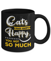 Cats Make Me Happy You Not So Much Mug Coffee Mug | Teecentury.com
