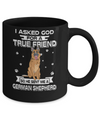 I Asked God For A True Friend So Sent Me German Shepherd Dog Mug Coffee Mug | Teecentury.com