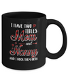 Red Plaid I Have Two Titles Mom And Nanny Mug Coffee Mug | Teecentury.com