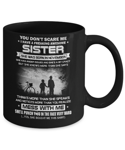 Freaking Awesome Sister She Was Born In November Brother Mug Coffee Mug | Teecentury.com