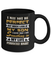 I May Not Be Perfect But When I Look At My Son Mug Coffee Mug | Teecentury.com