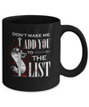 Don't Make Me Add You To The List Mug Coffee Mug | Teecentury.com