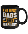 The Best Dads Are Born In February Mug Coffee Mug | Teecentury.com