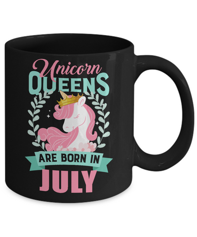 Unicorn Queens Are Born In July Birthday Gift Mug Coffee Mug | Teecentury.com