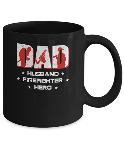 Dad Husband FIREFIGHTER Hero FireMan Fathers Day Mug Coffee Mug | Teecentury.com