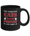 Stay Home With Cats It's Too Peopley Out There Mug Coffee Mug | Teecentury.com