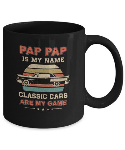 Vintage Pap Pap Is My Name Class Cars Are My Game Fathers Day Mug Coffee Mug | Teecentury.com