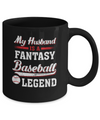 My Husband Is A Fantasy Baseball Legend Mug Coffee Mug | Teecentury.com