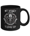 How My Story Ends But It Will Never Say I Gave Up Viking Mug Coffee Mug | Teecentury.com