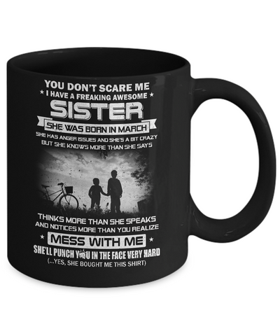 Freaking Awesome Sister She Was Born In March Brother Mug Coffee Mug | Teecentury.com