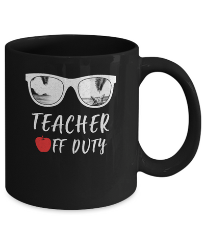 Teacher Off Duty Great Last Day Of School Summber Beach Mug Coffee Mug | Teecentury.com