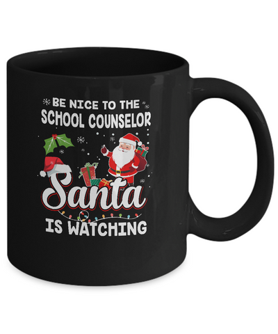 Be Nice To The School Counselor Santa Is Watching Mug Coffee Mug | Teecentury.com