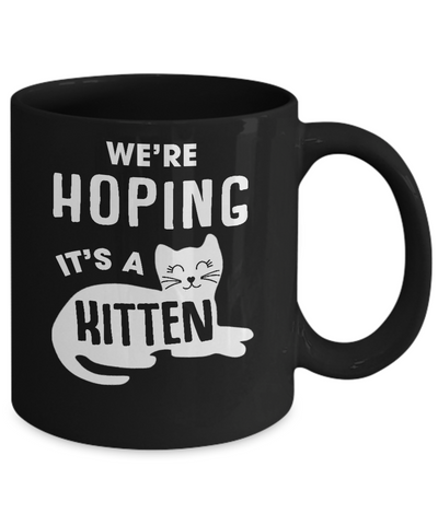 We're Hoping It's A Kitten Cat Pregnant Mug Coffee Mug | Teecentury.com