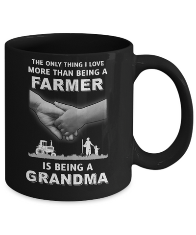 Love More Than Farmer Being A Grandma Fathers Day Mug Coffee Mug | Teecentury.com