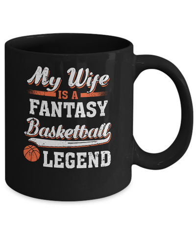 My Wife Is A Fantasy Basketball Legend Mug Coffee Mug | Teecentury.com