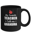 My Favorite Teacher Calls Me Grandma Mothers Day Mug Coffee Mug | Teecentury.com