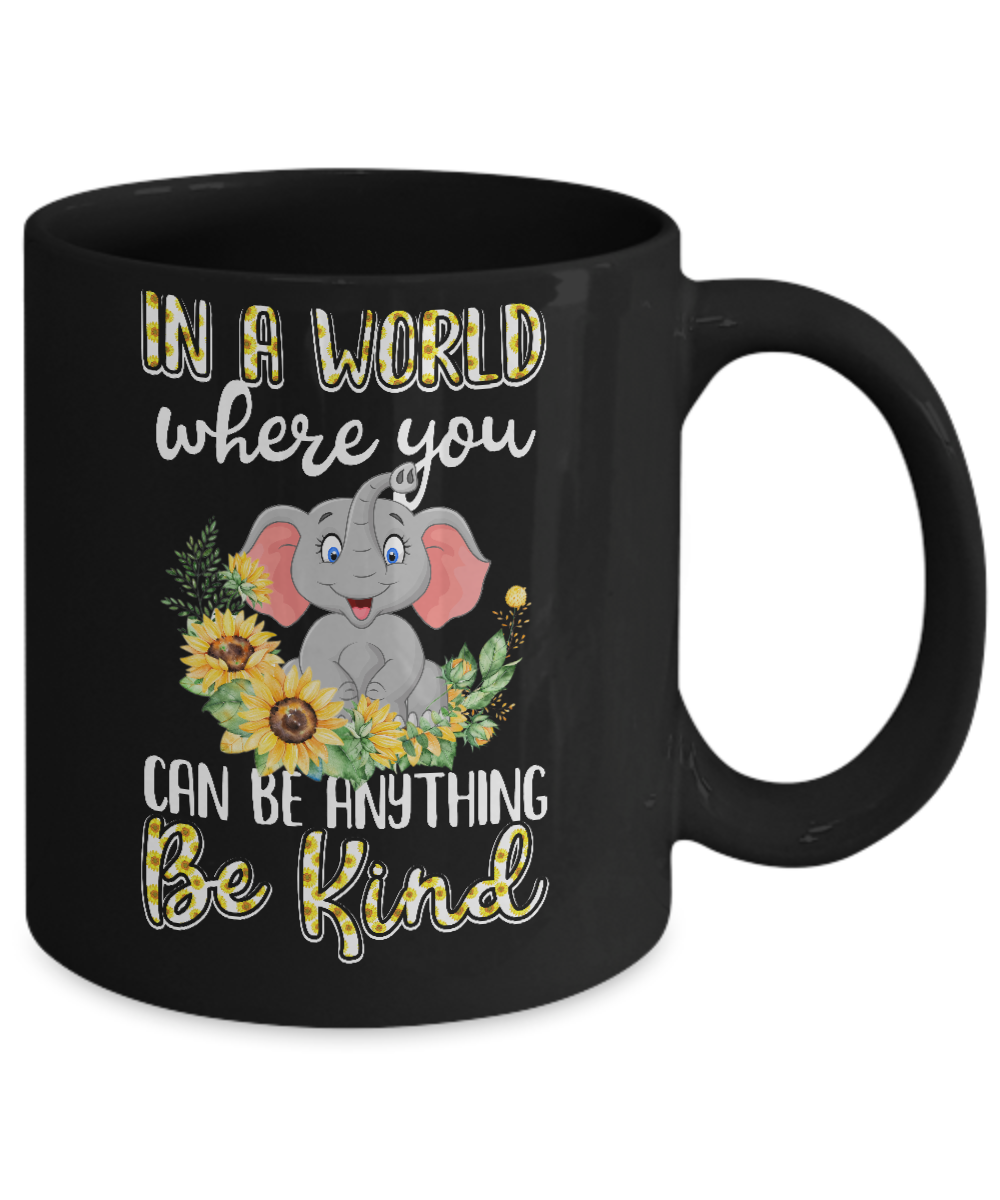 853192a72 In World Where You Can Be Anything Be Kind Elephant Mug 11oz ...