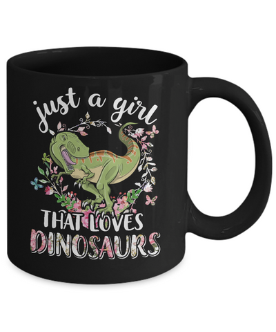 Saurus Just A Girl That Loves Dinosaurs T-Rex Gift Mug Coffee Mug | Teecentury.com