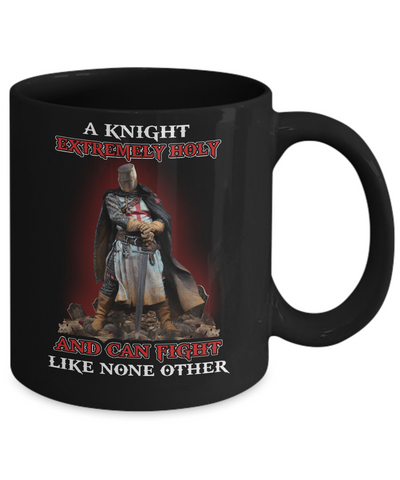 Knight Templar Extremely Holy And Can Fight Like None Other Mug Coffee Mug | Teecentury.com
