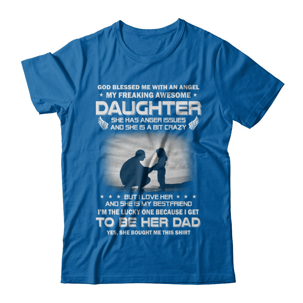 3f78b8c48 Fathers Day My Freaking Awesome Daughter Bought Me This Shirt ...