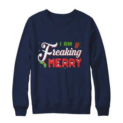 I Am Freaking Merry T-Shirt & Sweatshirt | Teecentury.com