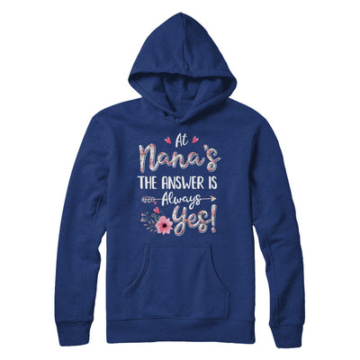 At Nana's The Answer Is Always Yes Floral Mothers Day Gift T-Shirt & Hoodie | Teecentury.com