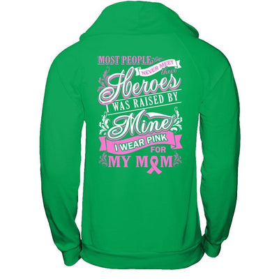 I Was Raised By Mine I Wear Pink For My Mom T-Shirt & Hoodie | Teecentury.com