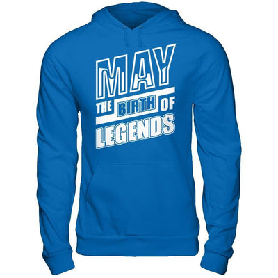 May The Birth Of Legends T-Shirt & Hoodie | Teecentury.com