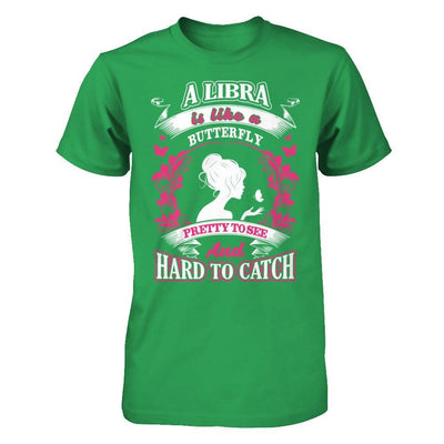 A Libra Is Like A Butterfly Pretty To See And Hard To Catch T-Shirt & Hoodie | Teecentury.com