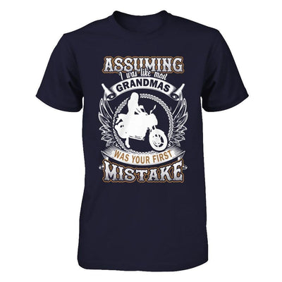 Assuming I Was Like Most Grandmas Was You First Mistake T-Shirt & Hoodie | Teecentury.com