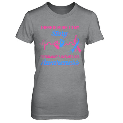 Pregnancy Infant Loss Awareness There Is More To My Story T-Shirt & Hoodie | Teecentury.com
