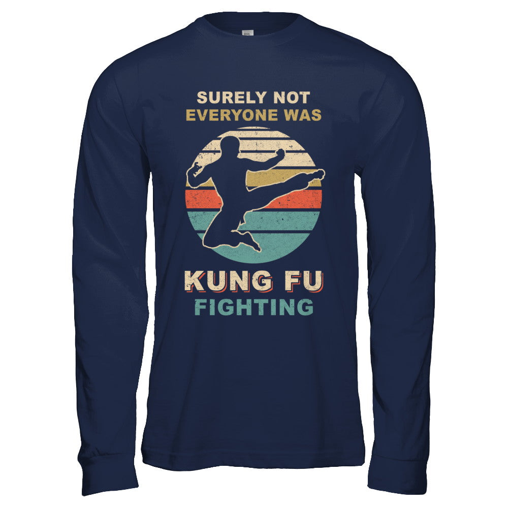 ecbe5671f Vintage Surely Not Everyone Was Kung Fu Fighting Shirt & Hoodie ...