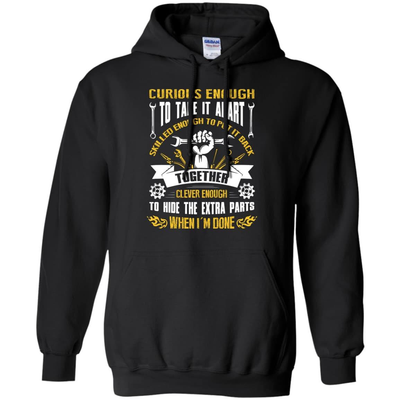 Curious Enough To Take It Apart Skilled Enough T-Shirt & Hoodie | Teecentury.com