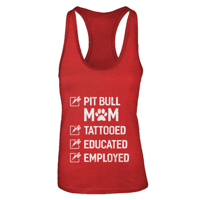 Pit Bull Mom Tattooed Educated Employed T-Shirt & Tank Top | Teecentury.com