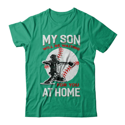 My Son Will Be Waiting For You At Home Baseball Dad Mom T-Shirt & Hoodie | Teecentury.com