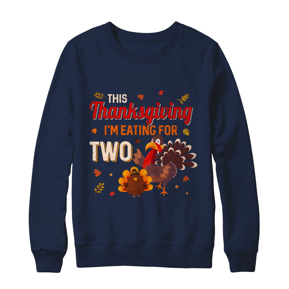 af5aa7f77 Thanksgiving Pregnancy Announcement I'm Eating For Two Shirt ...