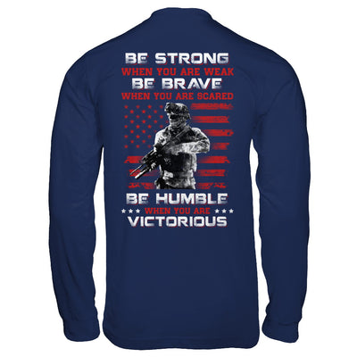 Veteran Army Be Strong When You Are Weak T-Shirt & Hoodie | Teecentury.com