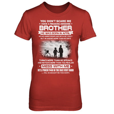 Freaking Awesome Brother He Was Born In April Sister T-Shirt & Hoodie | Teecentury.com