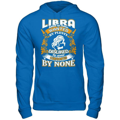 Libra Hated By Many Wanted By Plenty T-Shirt & Hoodie | Teecentury.com