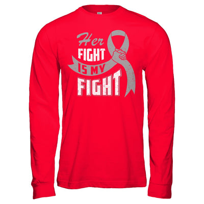 Her Fight is My Fight Brain Cancer Grey Gray Awareness Ribbon T-Shirt & Hoodie | Teecentury.com