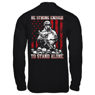 Veteran Army Be Strong Enough To Stand Alone T-Shirt & Hoodie | Teecentury.com