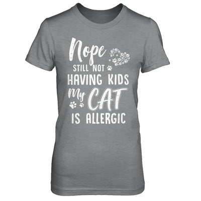 Nope Still Not Having Kids My Dog Is Allergic T-Shirt & Hoodie | Teecentury.com
