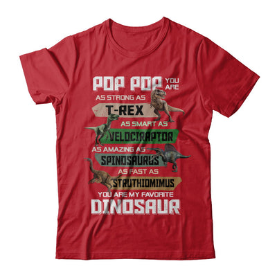 Pop Pop You're My Favorite Dinosaur T-Rex Fathers Day T-Shirt & Hoodie | Teecentury.com