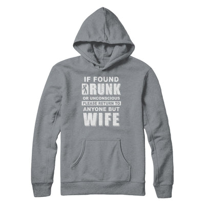If Found Drunk Return To Anyone But Wife Husband Beer T-Shirt & Hoodie | Teecentury.com