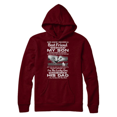 I Needed A Best Friend He Gave Me My Son January Dad T-Shirt & Hoodie | Teecentury.com