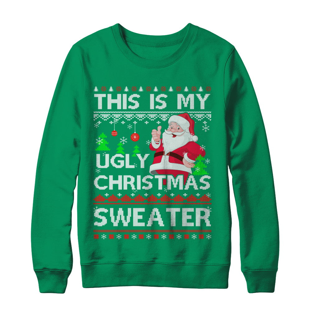 This Is My Ugly Christmas Sweater Shirt & Sweatshirt ...